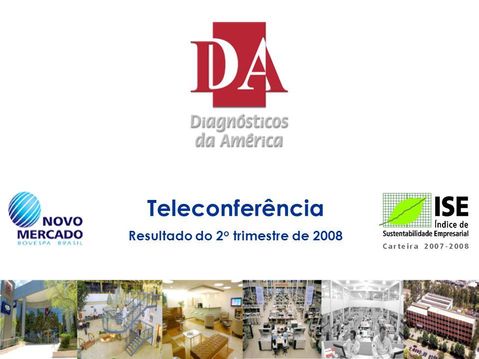 Teleconferência Resultado do 2 o trimestre de 2008