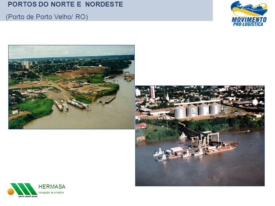 HERMASA Navegação da Amazônia PORTOS DO NORTE E NORDESTE (Porto de Porto Velho/ RO)