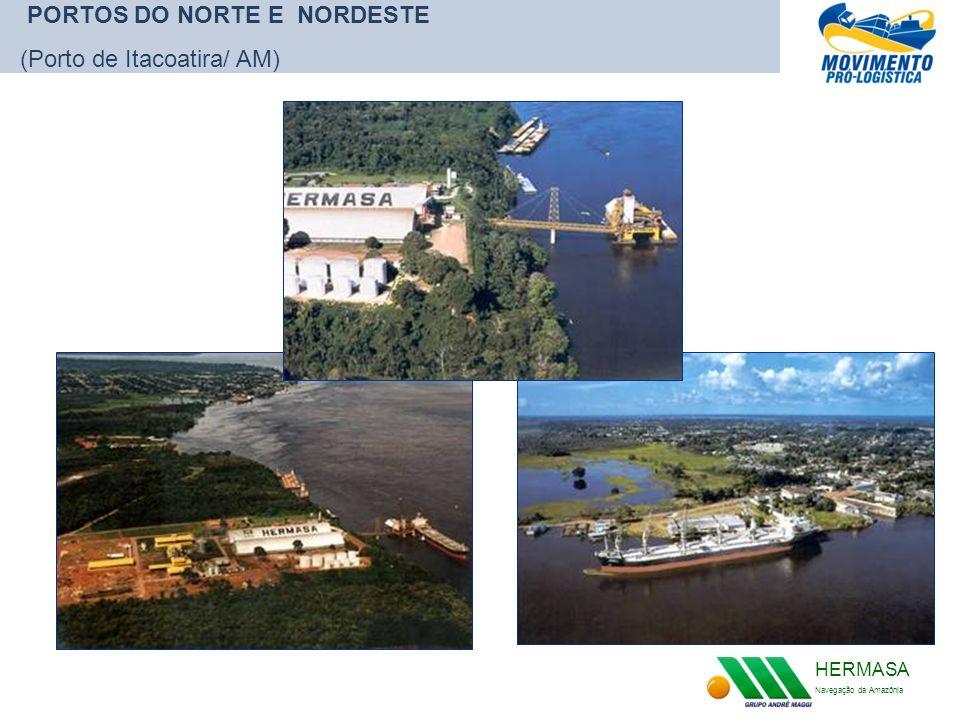 HERMASA Navegação da Amazônia PORTOS DO NORTE E NORDESTE (Porto de Itacoatira/ AM)