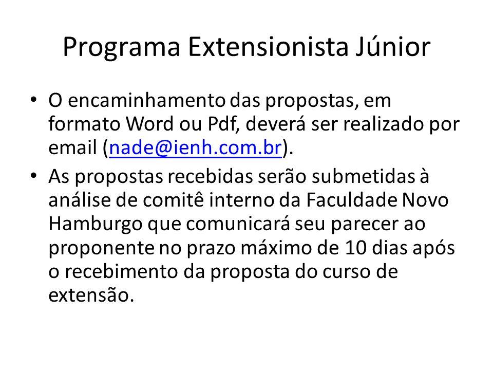 Programa Extensionista Júnior O encaminhamento das propostas, em formato Word ou Pdf, deverá ser realizado por email (nade@ienh.com.br).nade@ienh.com.