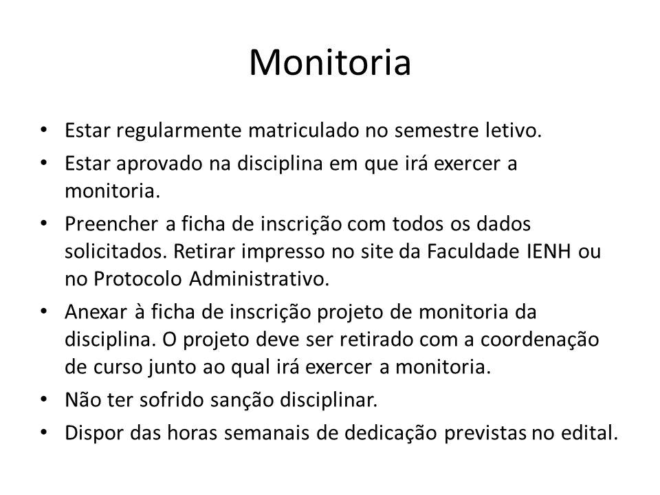 Monitoria Benefícios: Certificado de monitoria semestral dentro da Faculdade IENH - para Atividades complementares.