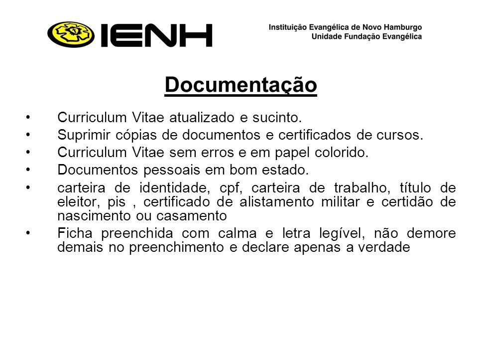Documentação Curriculum Vitae atualizado e sucinto. Suprimir cópias de documentos e certificados de cursos. Curriculum Vitae sem erros e em papel colo