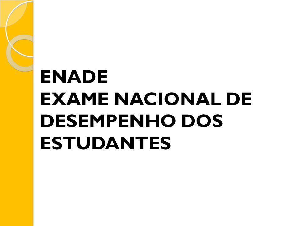 ENADE EXAME NACIONAL DE DESEMPENHO DOS ESTUDANTES