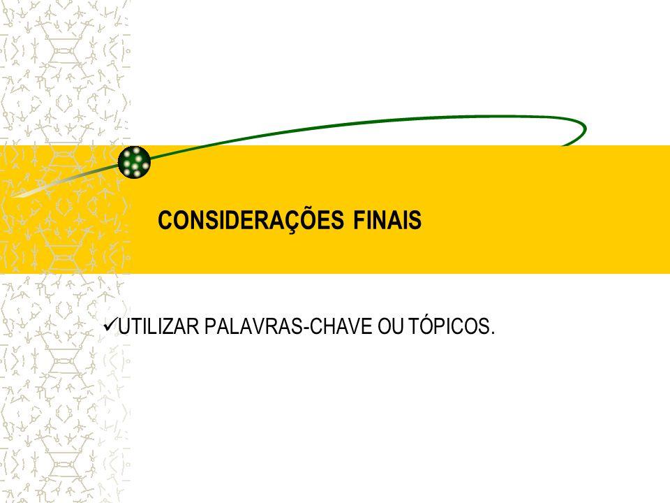CONSIDERAÇÕES FINAIS UTILIZAR PALAVRAS-CHAVE OU TÓPICOS.