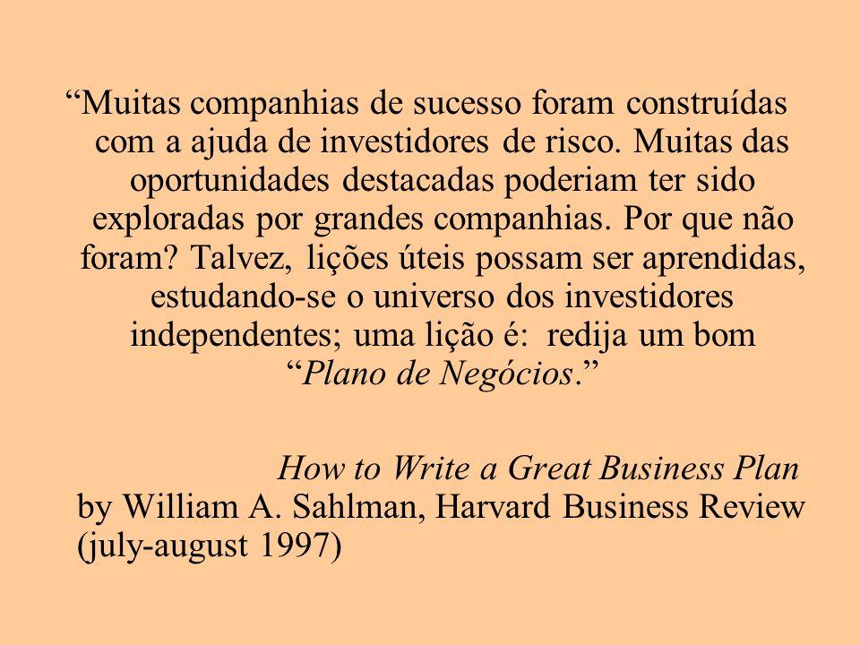 Muitas companhias de sucesso foram construídas com a ajuda de investidores de risco. Muitas das oportunidades destacadas poderiam ter sido exploradas