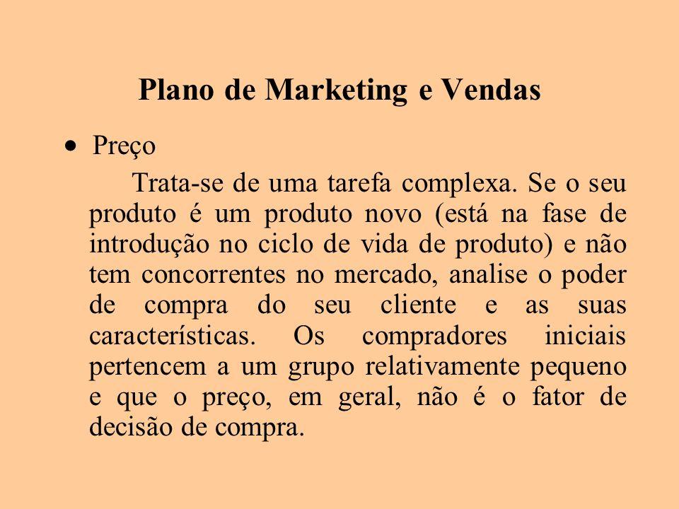 Plano de Marketing e Vendas Preço Trata-se de uma tarefa complexa. Se o seu produto é um produto novo (está na fase de introdução no ciclo de vida de
