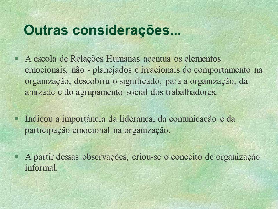 A escola de Relações Humanas acentua os elementos emocionais, não - planejados e irracionais do comportamento na organização, descobriu o significado,