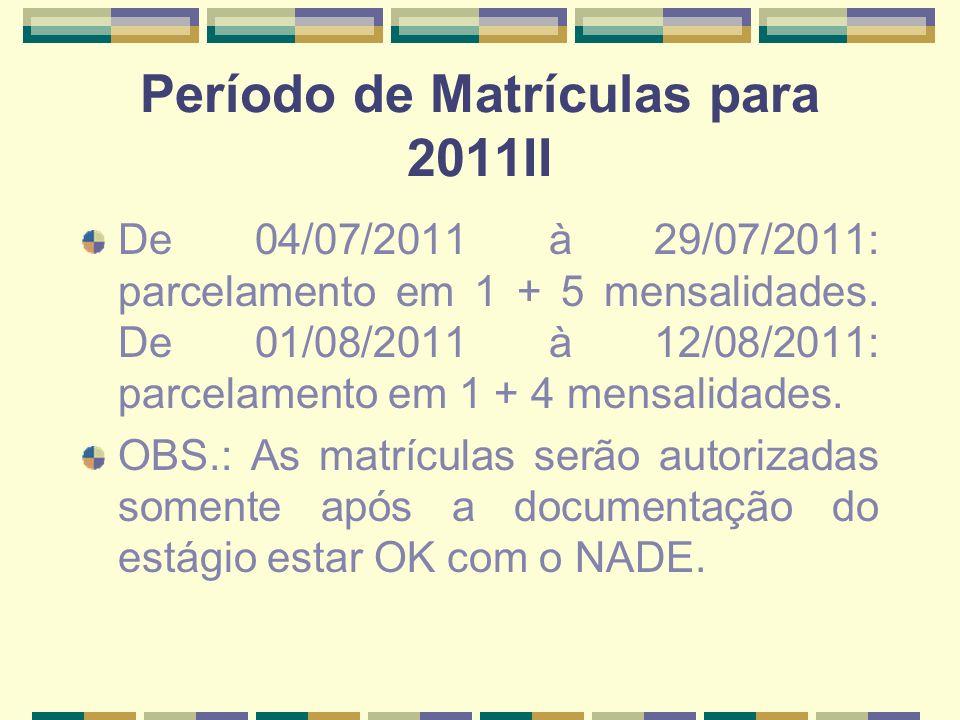 Reunião de Estágios Para quem realizou a matrícula até o dia 29/07/2011 – 08/08/2011 às 19 horas na Sala de Conferências.