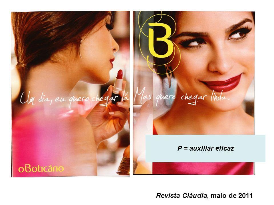 Revista Cláudia, maio de 2011 P = auxiliar eficaz