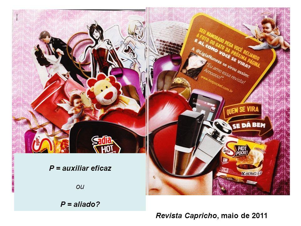 Revista Capricho, maio de 2011 P = auxiliar eficaz ou P = aliado?
