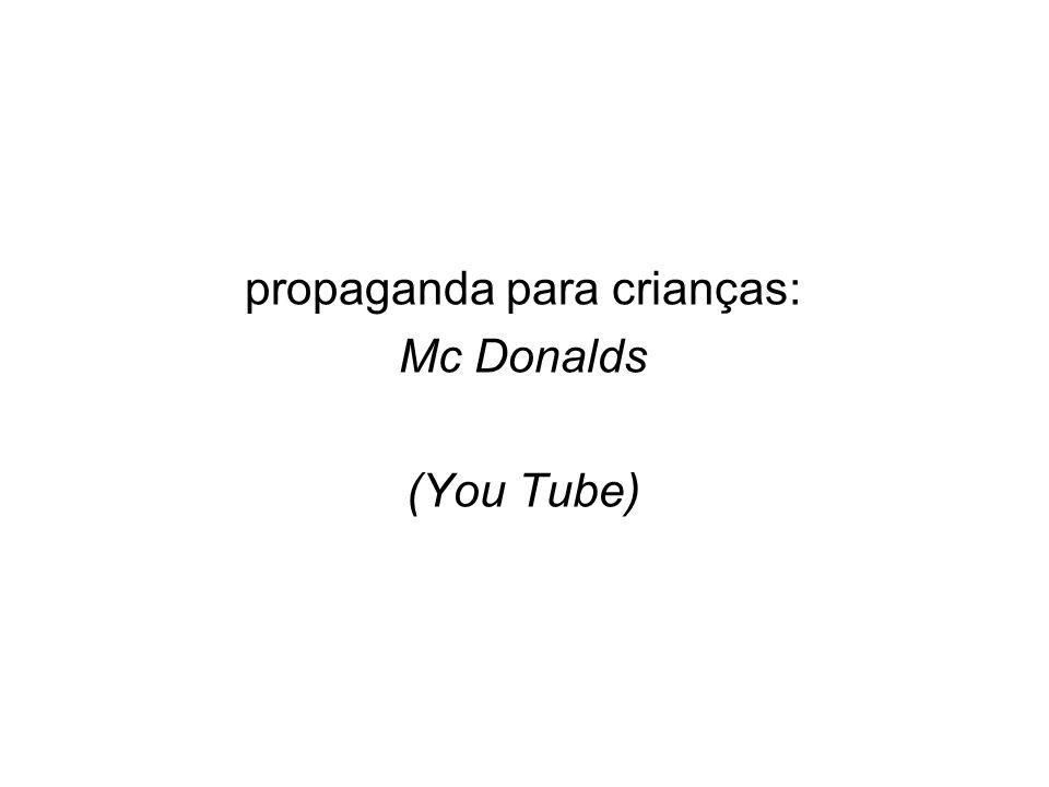 propaganda para crianças: Mc Donalds (You Tube)