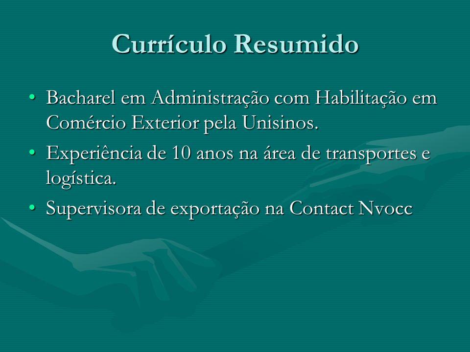 Currículo Resumido Bacharel em Administração com Habilitação em Comércio Exterior pela Unisinos.Bacharel em Administração com Habilitação em Comércio