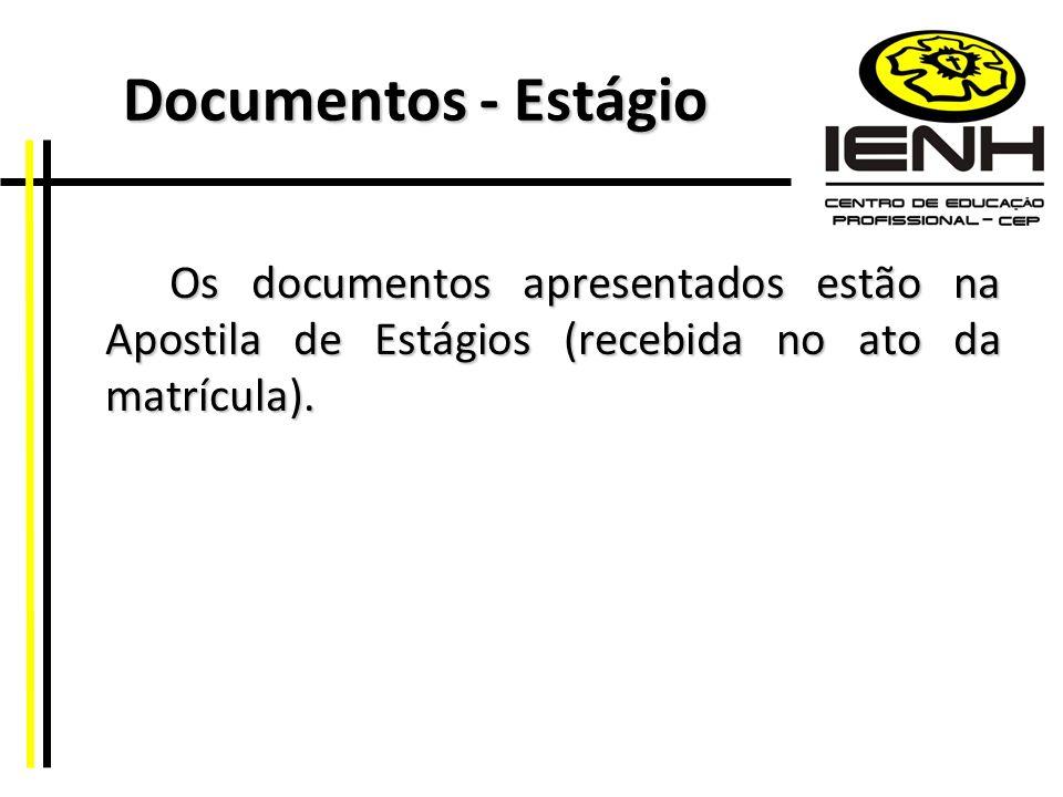 Documentos - Estágio Documentos - Estágio Os documentos apresentados estão na Apostila de Estágios (recebida no ato da matrícula).