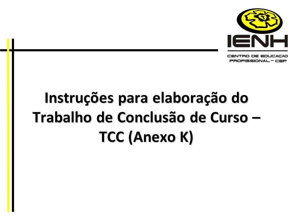Instruções para elaboração do Trabalho de Conclusão de Curso – TCC (Anexo K)