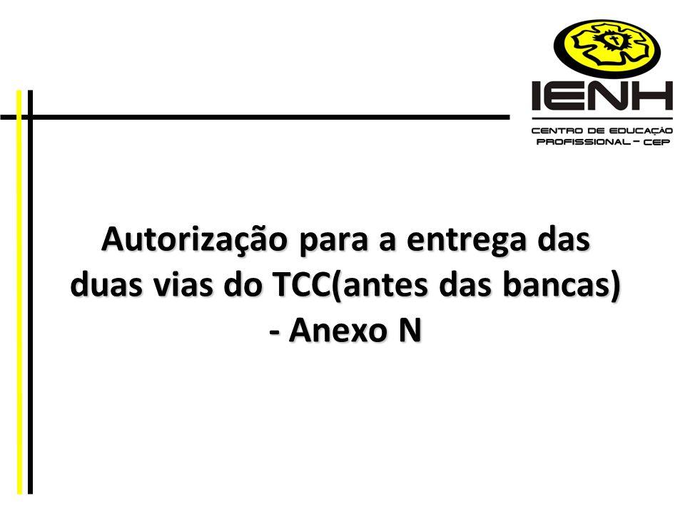 Autorização para a entrega das duas vias do TCC(antes das bancas) - Anexo N