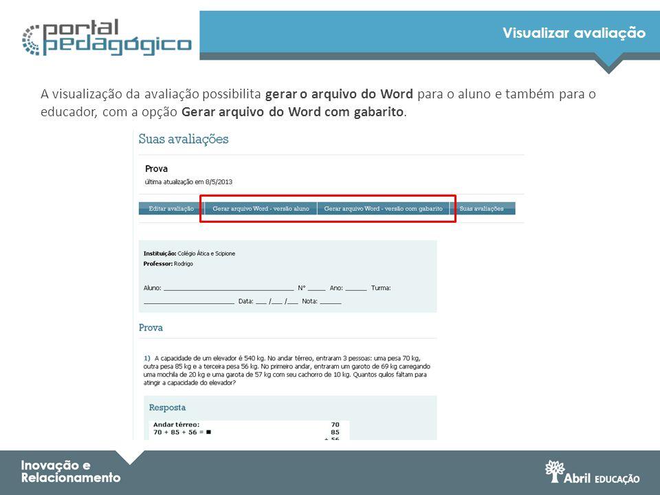 Visualizar avaliação A visualização da avaliação possibilita gerar o arquivo do Word para o aluno e também para o educador, com a opção Gerar arquivo