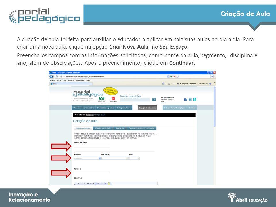 Criação de Aula Após o preenchimento, o educador pode escolher conteúdos digitais específicos para a utilização em aula.
