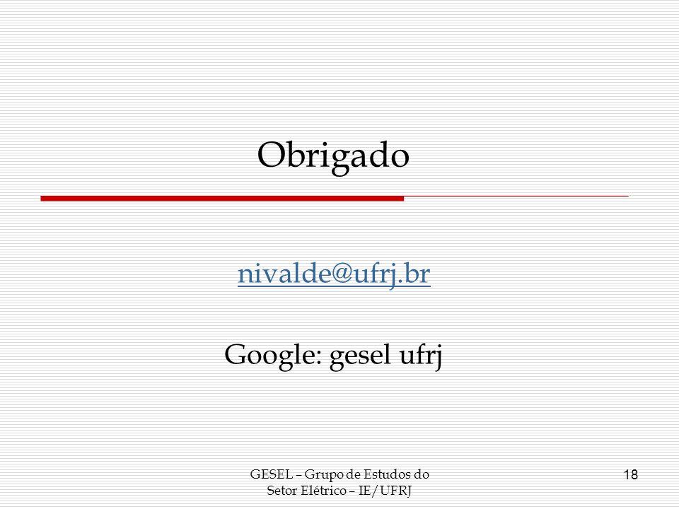 nivalde@ufrj.br Google: gesel ufrj Obrigado GESEL – Grupo de Estudos do Setor Elétrico – IE/UFRJ 18