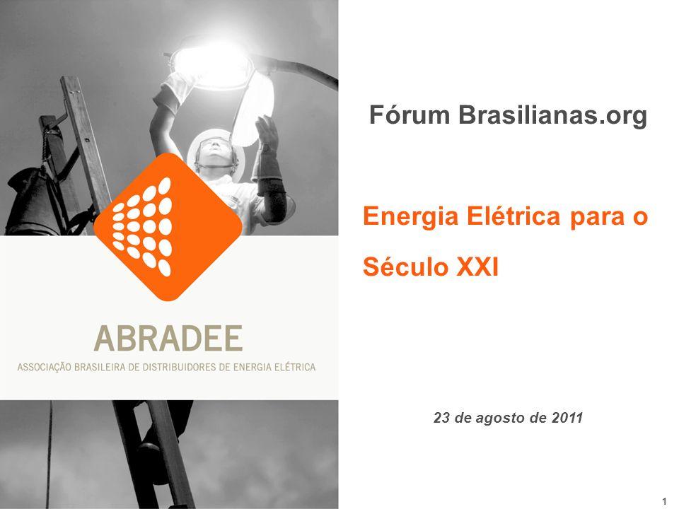 1 Fórum Brasilianas.org Energia Elétrica para o Século XXI 23 de agosto de 2011