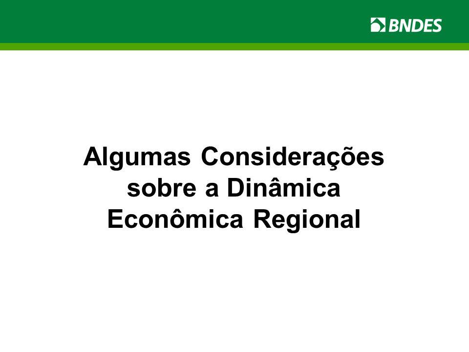 Algumas Considerações sobre a Dinâmica Econômica Regional