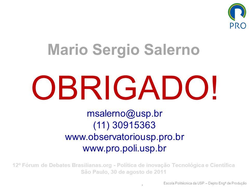 Mario Sergio Salerno Escola Politécnica da USP – Depto Eng a de Produção Mario Sergio Salerno Laboratório de Gestão da Inovação Departamento de Engenh