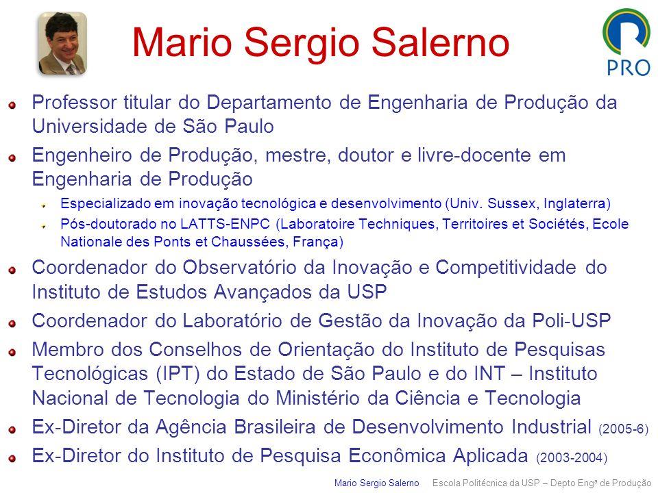 Mario Sergio Salerno Mario Sergio Salerno Escola Politécnica da USP – Depto Eng a de Produção Professor titular do Departamento de Engenharia de Produ
