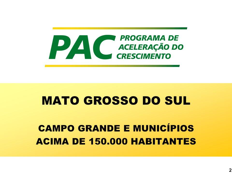 2 MATO GROSSO DO SUL CAMPO GRANDE E MUNICÍPIOS ACIMA DE 150.000 HABITANTES