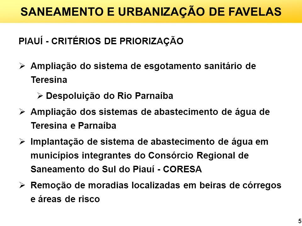5 SANEAMENTO E URBANIZAÇÃO DE FAVELAS PIAUÍ - CRITÉRIOS DE PRIORIZAÇÃO Ampliação do sistema de esgotamento sanitário de Teresina Despoluição do Rio Pa