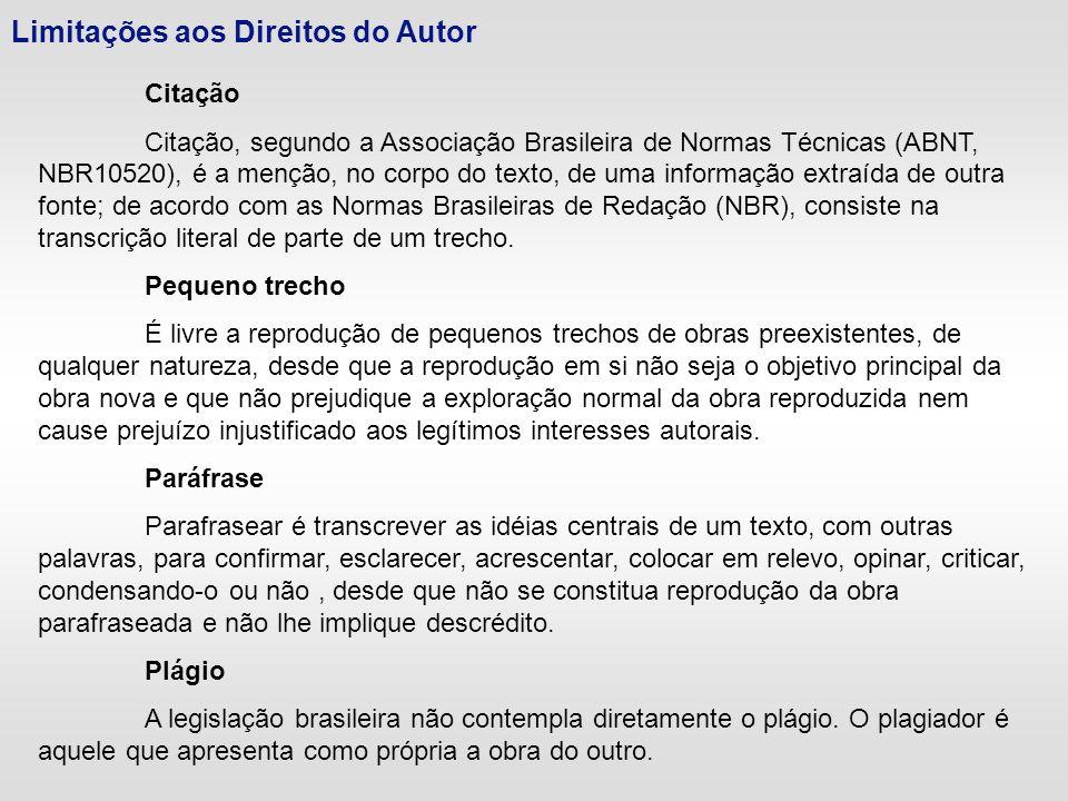 Limitações aos Direitos do Autor Citação Citação, segundo a Associação Brasileira de Normas Técnicas (ABNT, NBR10520), é a menção, no corpo do texto,