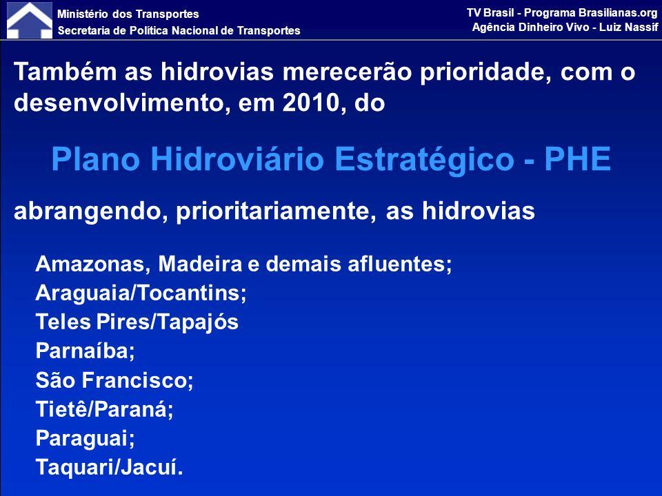 Ministério dos Transportes Secretaria de Política Nacional de Transportes TV Brasil - Programa Brasilianas.org Agência Dinheiro Vivo - Luiz Nassif Como próximo passo do PNLT, o Ministério dos Transportes prepara a contratação de sua Avaliação Ambiental Estratégica (AAE), para inserir os aspectos ambientais no planejamento setorial de transportes e garantir que as estratégias do PNLT contribuam plenamente para o desenvolvimento sustentável.