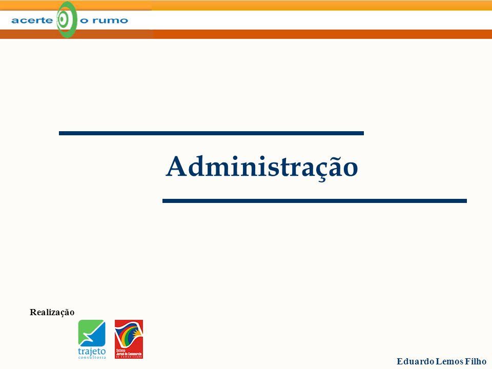 Realização Eduardo Lemos Filho Administração