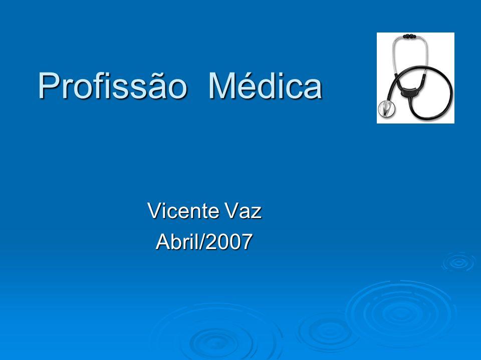 Profissão Médica Vicente Vaz Abril/2007