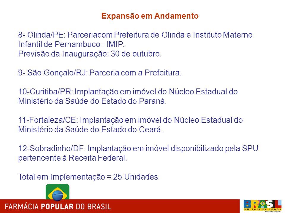 Expansão em Andamento 8- Olinda/PE: Parceriacom Prefeitura de Olinda e Instituto Materno Infantil de Pernambuco - IMIP. Previsão da Inauguração: 30 de