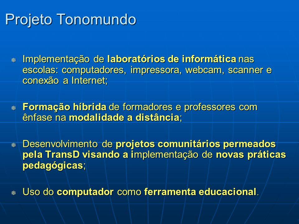 Implementação de laboratórios de informática nas escolas: computadores, impressora, webcam, scanner e conexão a Internet; Implementação de laboratório