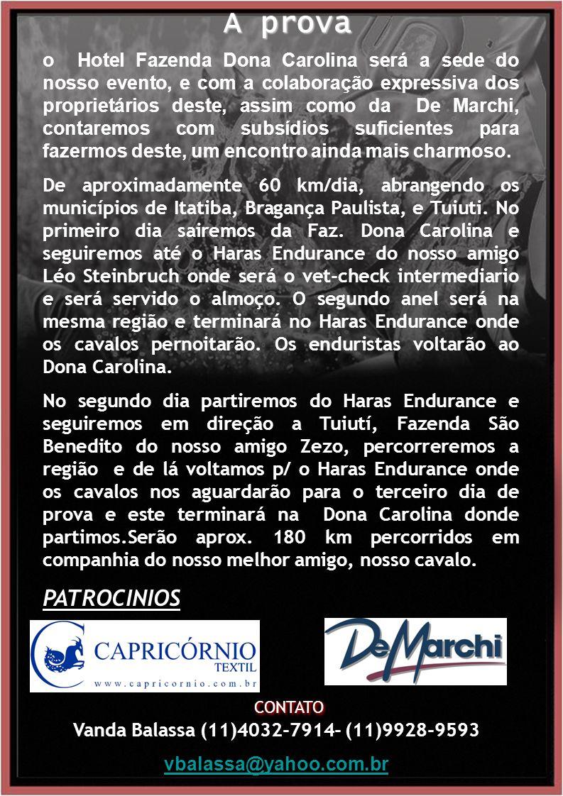 CONTATO A prova o Hotel Fazenda Dona Carolina será a sede do nosso evento, e com a colaboração expressiva dos proprietários deste, assim como da De Marchi, contaremos com subsídios suficientes para fazermos deste, um encontro ainda mais charmoso.