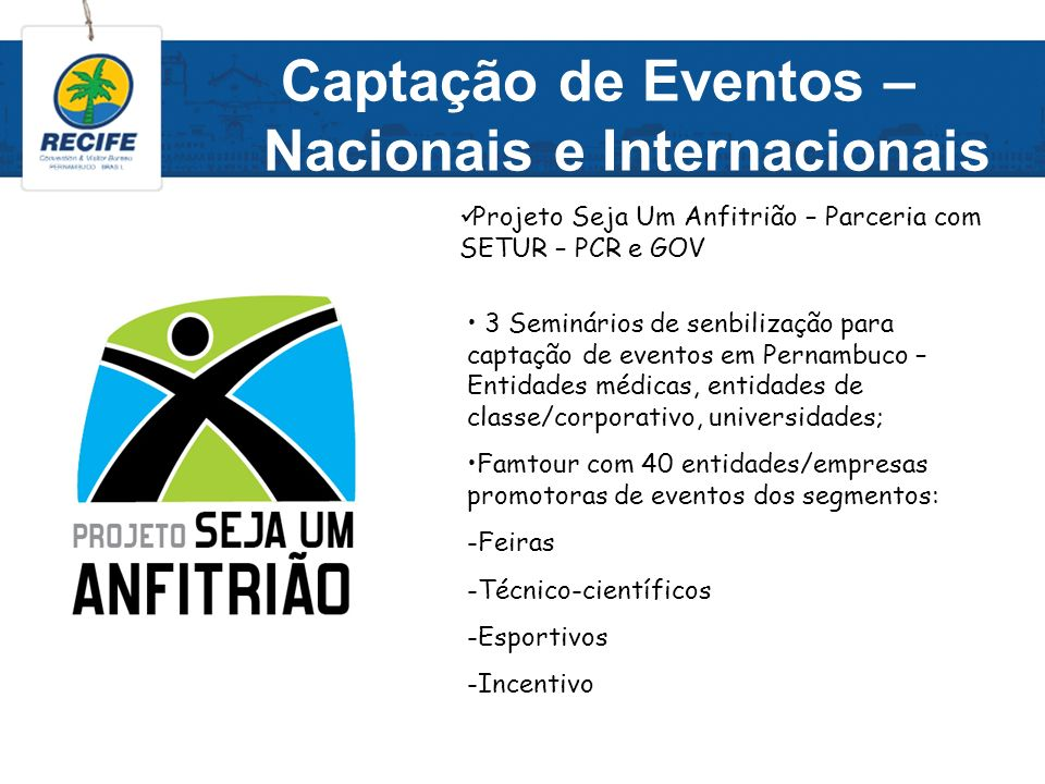Captação de Eventos – Nacionais e Internacionais 3 Seminários de senbilização para captação de eventos em Pernambuco – Entidades médicas, entidades de