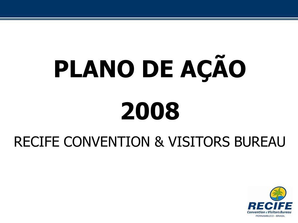 PLANO DE AÇÃO 2008 RECIFE CONVENTION & VISITORS BUREAU
