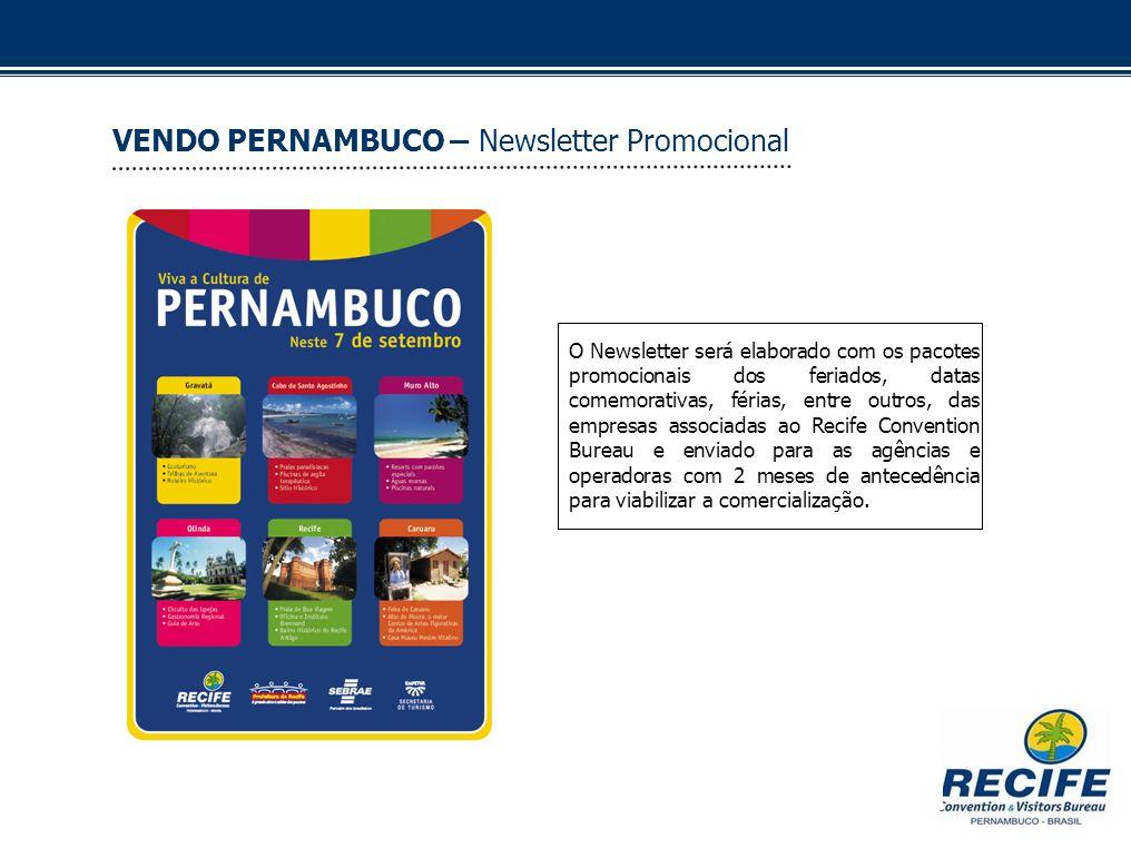 VENDO PERNAMBUCO – Newsletter Promocional O Newsletter será elaborado com os pacotes promocionais dos feriados, datas comemorativas, férias, entre out
