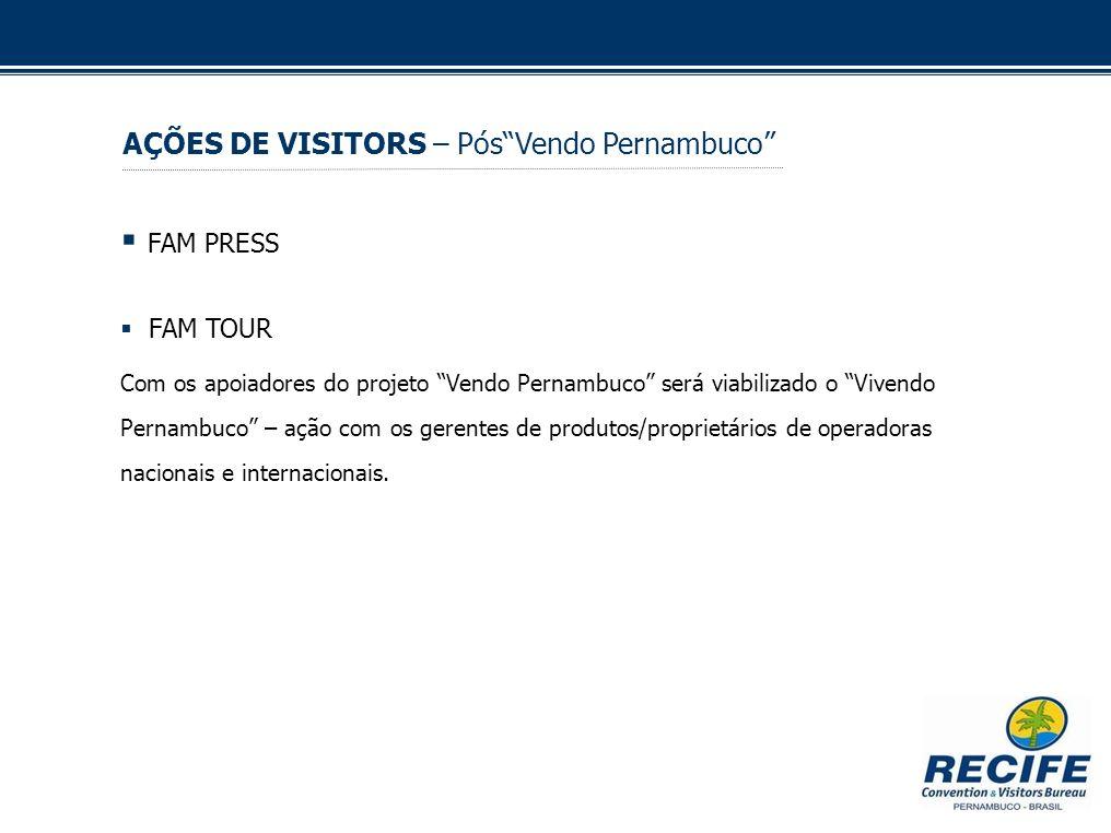 FAM PRESS FAM TOUR Com os apoiadores do projeto Vendo Pernambuco será viabilizado o Vivendo Pernambuco – ação com os gerentes de produtos/proprietário