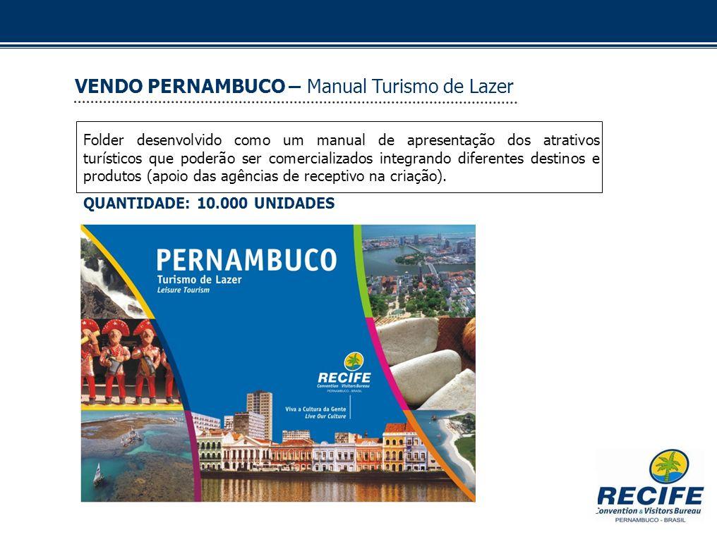 VENDO PERNAMBUCO – Manual Turismo de Lazer Folder desenvolvido como um manual de apresentação dos atrativos turísticos que poderão ser comercializados