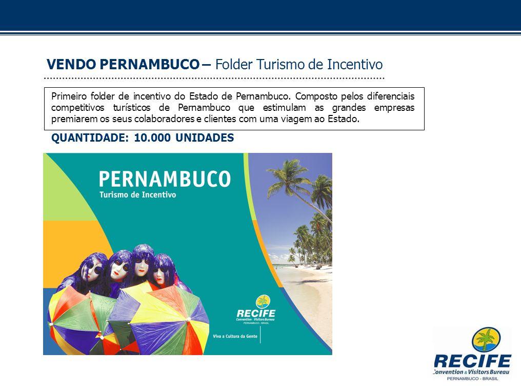VENDO PERNAMBUCO – Folder Turismo de Incentivo Primeiro folder de incentivo do Estado de Pernambuco. Composto pelos diferenciais competitivos turístic