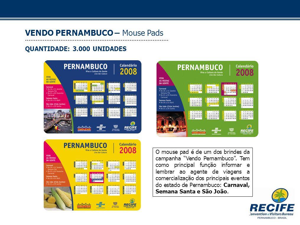 O mouse pad é de um dos brindes da campanha Vendo Pernambuco. Tem como principal função informar e lembrar ao agente de viagens a comercialização dos