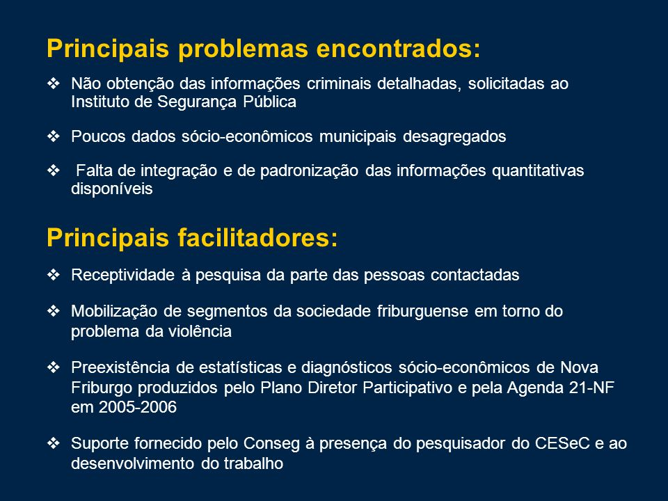 Características dos homicídios intencionais Nova Friburgo – 1996-2000 e 2001-2005 Fonte: Datasus/ Ministério da Saúde Sexo das vítimas Instrumento da morte