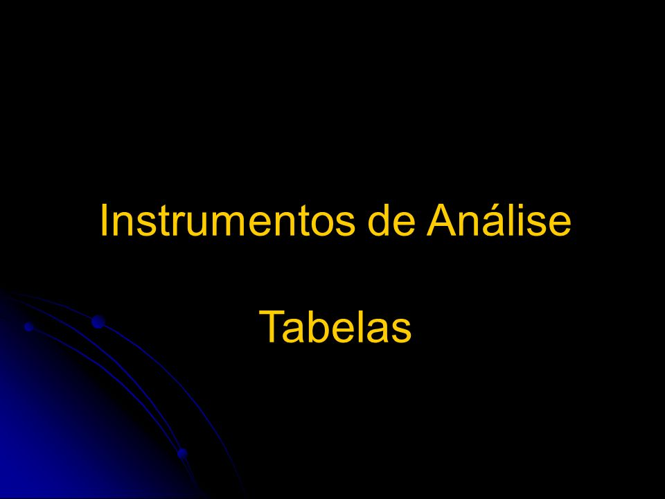 Instrumentos de Análise Tabelas