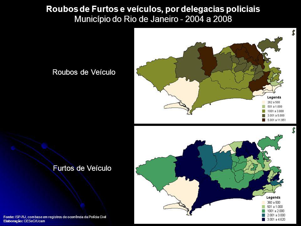 Roubos de Furtos e veículos, por delegacias policiais Município do Rio de Janeiro - 2004 a 2008 Fonte: ISP-RJ, com base em registros de ocorrência da