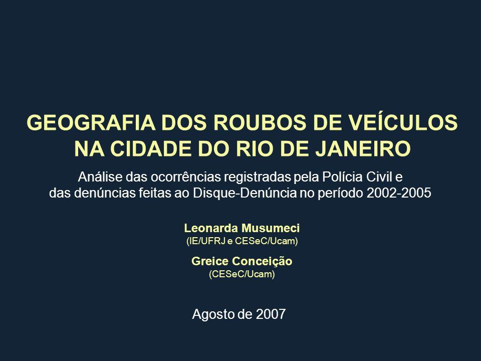 GEOGRAFIA DOS ROUBOS DE VEÍCULOS NA CIDADE DO RIO DE JANEIRO Agosto de 2007 Análise das ocorrências registradas pela Polícia Civil e das denúncias fei