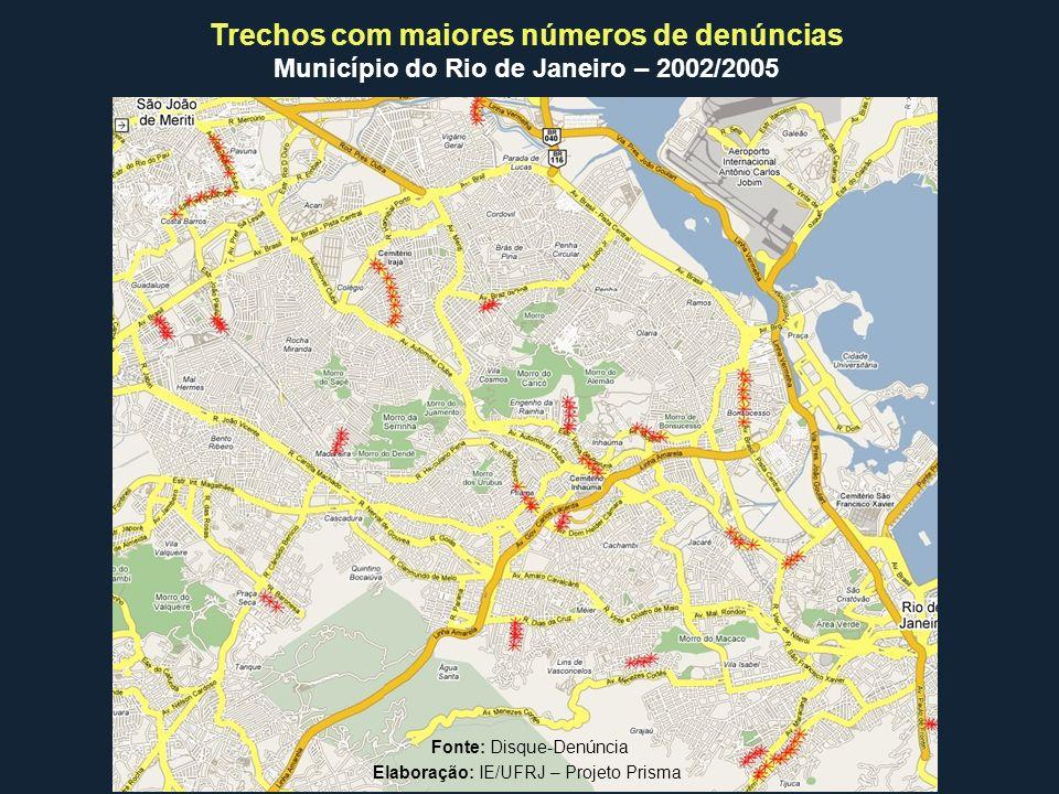 Trechos com maiores números de denúncias Município do Rio de Janeiro – 2002/2005 Fonte: Disque-Denúncia Elaboração: IE/UFRJ – Projeto Prisma