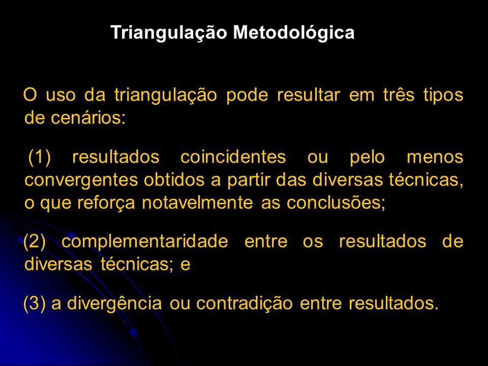 O uso da triangulação pode resultar em três tipos de cenários: (1) resultados coincidentes ou pelo menos convergentes obtidos a partir das diversas técnicas, o que reforça notavelmente as conclusões; (2) complementaridade entre os resultados de diversas técnicas; e (3) a divergência ou contradição entre resultados.
