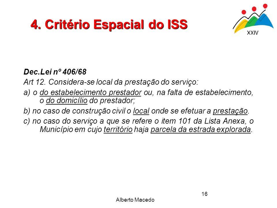 Alberto Macedo 16 Dec.Lei nº 406/68 Art 12. Considera-se local da prestação do serviço: a) o do estabelecimento prestador ou, na falta de estabelecime