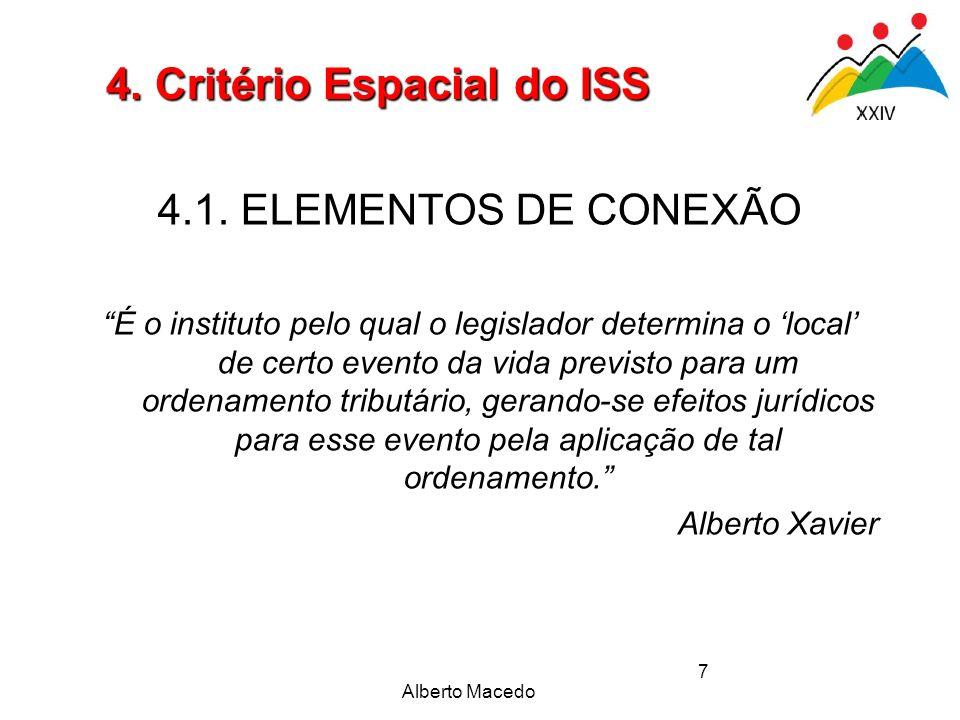 Alberto Macedo 7 4.1. ELEMENTOS DE CONEXÃO É o instituto pelo qual o legislador determina o local de certo evento da vida previsto para um ordenamento
